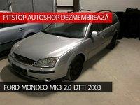 Dezmembrez Ford Mondeo MK3 2.0 DTTI 2003, provenienta Germania