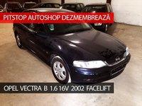 Dezmembrez Opel Vectra B, 1.6 16V facelift, 2002
