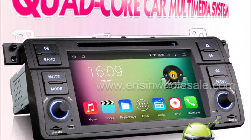 NAVIGATIE ANDROID DEDICATA BMW SERIA 3 E46 ERISIN ES2246B INTERNET 3G WIFI PROCESOR QUAD-CORE 16GB