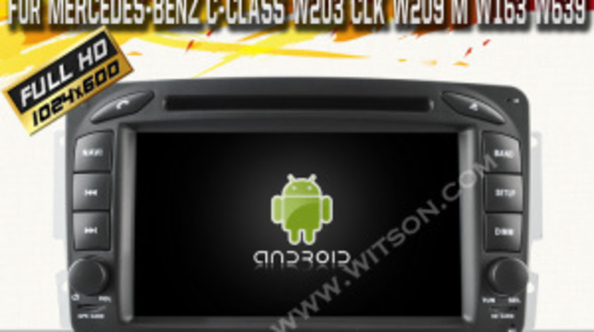 NAVIGATIE ANDROID DEDICATA MERCEDES-BENZ CLASA C W203 CLK W209 VITO VIANO MODEL WITSON W2-A6513 3G