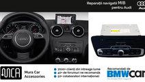 Reparatii navigatii Audi MIB | Garantie 1 an | MCA...