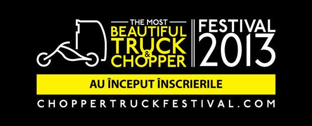 Truck & Chopper Fest 2013 a dat startul la inscrieri!